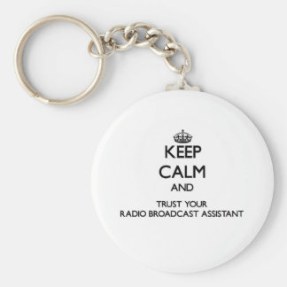 Keep Calm and Trust Your Radio Broadcast Assistant Keychains