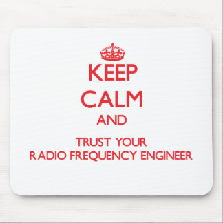 Keep Calm and Trust Your Radio Frequency Engineer Mousepads