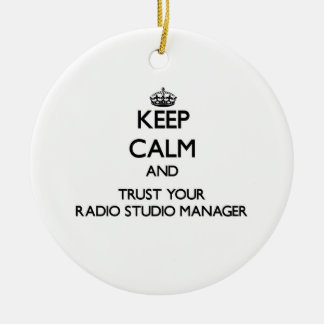 Keep Calm and Trust Your Radio Studio Manager Christmas Ornaments