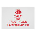 Keep Calm and Trust Your Radiographer Print