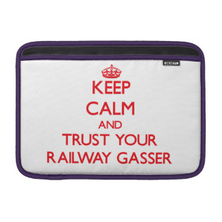 Keep Calm and trust your Railway Gasser MacBook Sleeves