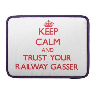 Keep Calm and trust your Railway Gasser MacBook Pro Sleeve