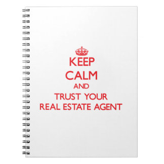 Keep Calm and Trust Your Real Estate Agent Spiral Notebook