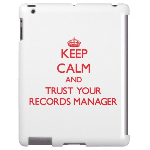 Keep Calm and trust your Records Manager