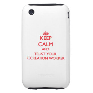Keep Calm and trust your Recreation Worker iPhone 3 Tough Case