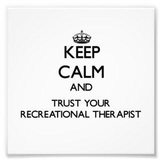 Keep Calm and Trust Your Recreational arapist Photo Art