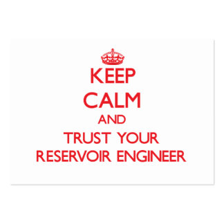 Keep Calm and Trust Your Reservoir Engineer Business Cards