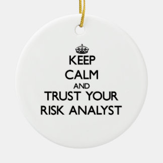 Keep Calm and Trust Your Risk Analyst Christmas Tree Ornament