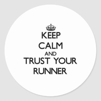 Keep Calm and Trust Your Runner Round Stickers