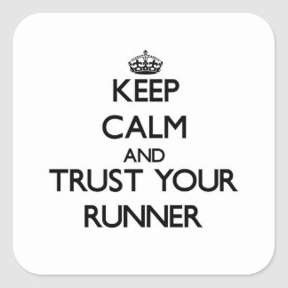 Keep Calm and Trust Your Runner Square Stickers