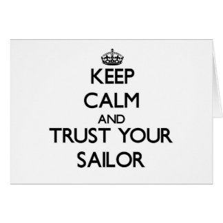 Keep Calm and Trust Your Sailor Cards
