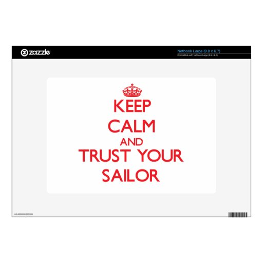 Keep Calm and Trust Your Sailor Skins For Large Netbooks
