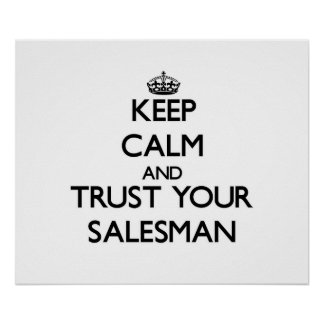 Keep Calm and Trust Your Salesman Poster