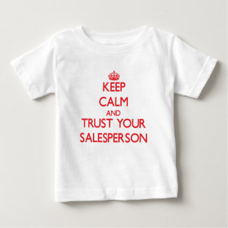 Keep Calm and trust your Salesperson Infant T-shirt