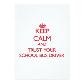 """Keep Calm and trust your School Bus Driver 5"""" X 7"""" Invitation Card"""