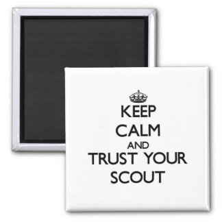 Keep Calm and Trust Your Scout Magnet