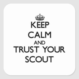 Keep Calm and Trust Your Scout Square Sticker