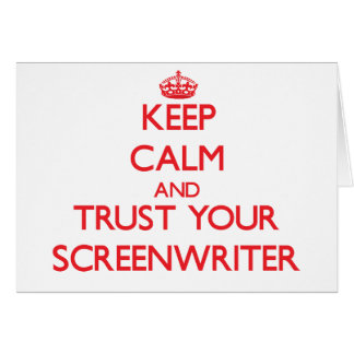 Keep Calm and Trust Your Screenwriter Card