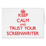 Keep Calm and Trust Your Screenwriter Greeting Card