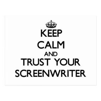 Keep Calm and Trust Your Screenwriter Postcard