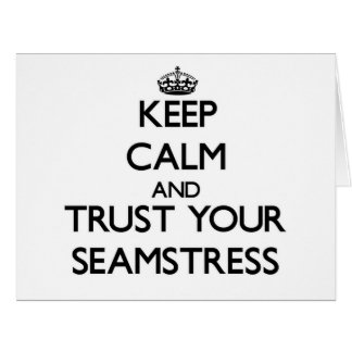 Keep Calm and Trust Your Seamstress Cards