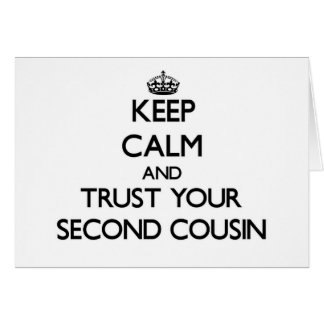 Keep Calm and Trust  your Second Cousin Stationery Note Card