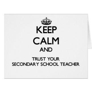 Keep Calm and Trust Your Secondary School Teacher Greeting Card