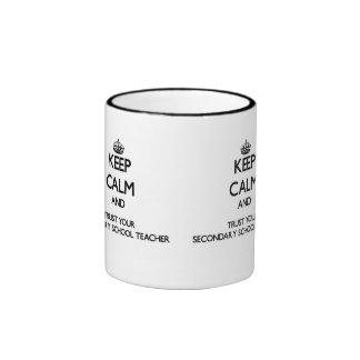 Keep Calm and Trust Your Secondary School Teacher Ringer Coffee Mug