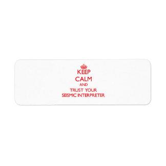 Keep Calm and Trust Your Seismic Interpreter Return Address Label