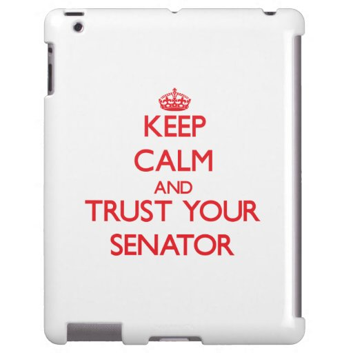 Keep Calm and trust your Senator