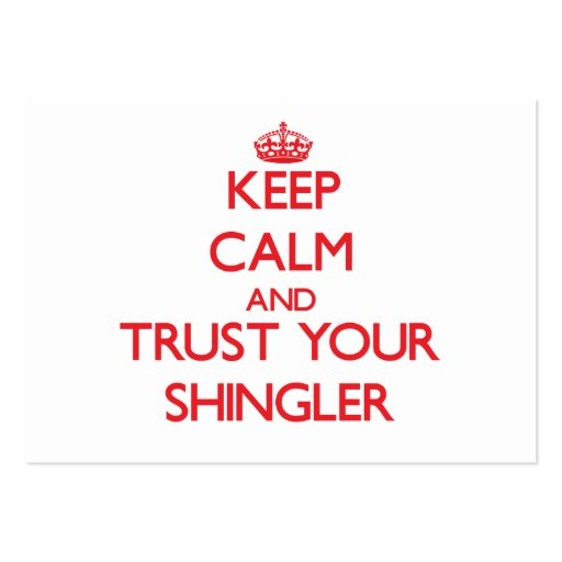 Keep Calm and Trust Your Shingler Business Cards