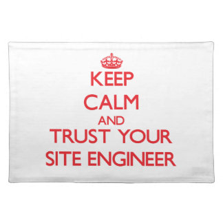 Keep Calm and Trust Your Site Engineer Place Mats