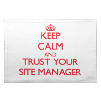 Keep Calm and Trust Your Site Manager Placemats
