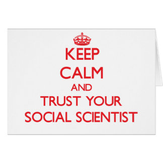 Keep Calm and Trust Your Social Scientist Greeting Card