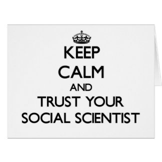 Keep Calm and Trust Your Social Scientist Cards