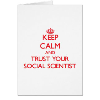 Keep Calm and Trust Your Social Scientist Card