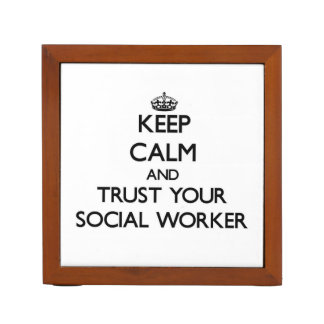 Keep Calm and Trust Your Social Worker Desk Organizer