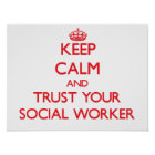 Keep Calm and Trust Your Social Worker Poster