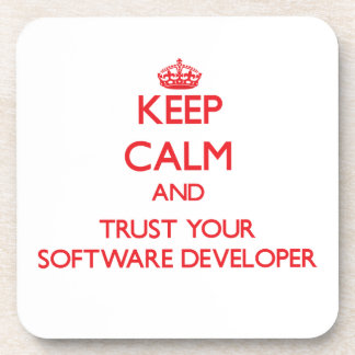 Keep Calm and Trust Your Software Developer Drink Coaster