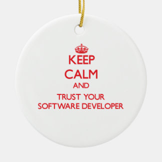 Keep Calm and Trust Your Software Developer Christmas Tree Ornament