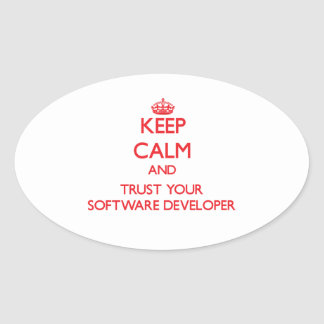 Keep Calm and Trust Your Software Developer Oval Stickers