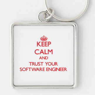 Keep Calm and trust your Software Engineer Key Chains
