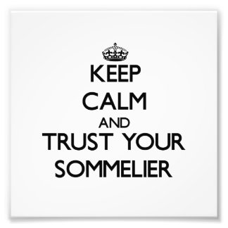 Keep Calm and Trust Your Sommelier Photo