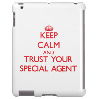 Keep Calm and trust your Special Agent