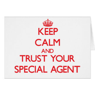 Keep Calm and Trust Your Special Agent Greeting Card