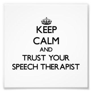 Keep Calm and Trust Your Speech arapist Art Photo