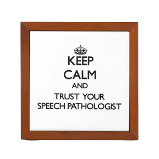 Keep Calm and Trust Your Speech Pathologist Desk Organizers
