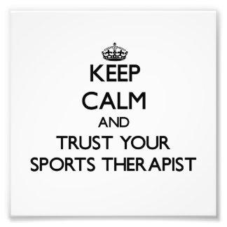 Keep Calm and Trust Your Sports arapist Art Photo