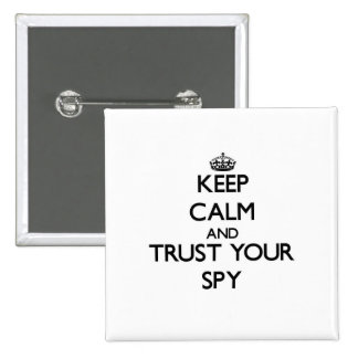 Keep Calm and Trust Your Spy 2 Inch Square Button