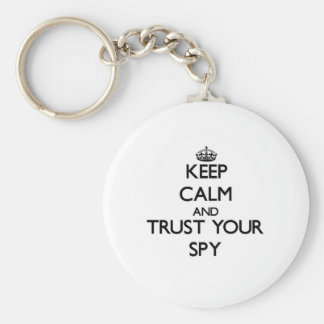 Keep Calm and Trust Your Spy Key Chains